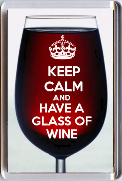 keep calm and and have a glass of wine fridge magnet red wine unique christmas gift idea. Black Bedroom Furniture Sets. Home Design Ideas