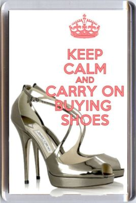 keep-calm-and-carry-on-buying-shoes-fridge-magnet-with-image-of-jimmy-choo-shoes-1059-p.jpg